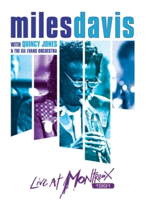 Miles Davis with Quincy Jones Live at Montreux 1991 Set For Release On DVD, Blu-Ray and Digital
